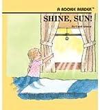 Shine, Sun! (Rookie Readers: Level C) (0516020382) by Greene, Carol