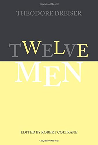 Twelve Men (The University of Pennsylvania Dreiser Edition)