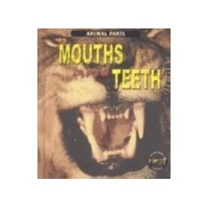 Mouths and Teeth (Animal Parts) Elizabeth Miles