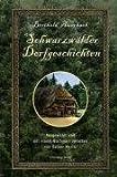 Schwarzwälder Dorfgeschichten: Ausgewählt und mit einem Nachwort versehen von Rainer Moritz