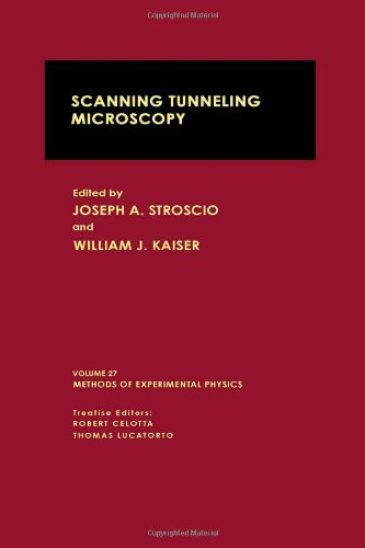 Scanning Tunneling Microscopy: Volume 27 (Methods Of Experimental Physics)