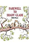 img - for Farewell to Shady Glade by Peet, Bill published by Perfection Learning (1981) [Hardcover] book / textbook / text book