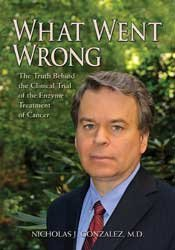 What Went Wrong: The Truth Behind the Clinical Trial of the Enzyme Treatment of Cancer PDF