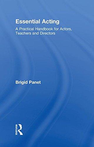 Essential Acting: A Practical Handbook for Actors, Teachers and Directors