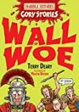 Wall of Woe - A Rotten Roman Adventure (Horrible Histories) (Horrible Histories Gory Stories)