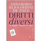 Diritti diversi. La legge negata ai gaydi Annamaria Bernardini...