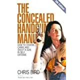 The Concealed Handgun Manual: How to Choose, Carry, and Shoot a Gun in Self Defense, 5th Edition ~ Chris Bird