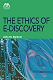 The Ethics of E-Discovery