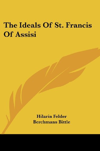 The Ideals of St. Francis of Assisi
