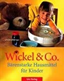 Wickel & Co. - B�renstarke Hausmittel f�r Kinder (Amazon.de)