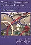 Curriculum Development for Medical Education: A Six-Step Approach [Paperback]