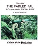 img - for More on the Fabled Fal: a Companion to 'the Fal Rifle' by R.Blake Stevens (2011-11-01) book / textbook / text book