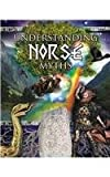 img - for Understanding Norse Myths (Myths Understood) book / textbook / text book