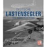Deutsche Lastensegler: Die Lastensegler der Luftwaffe und ihre motorisierten Abwandlungen