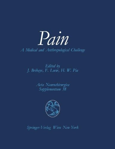 Pain: A Medical And Anthropological Challenge Proceedings Of The First Convention Of The Academia Eurasiana Neurochirurgica Bonn, September 25-28, 1985 (Acta Neurochirurgica Supplement)