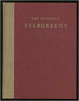 The Friendly Evergreens / By L. L. Kumlien, kumlien, loraine