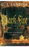 C. J. Sansom Dark Fire (The Shardlake Series)