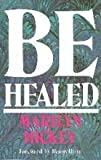 Be Healed (1564410218) by Hickey, Marilyn