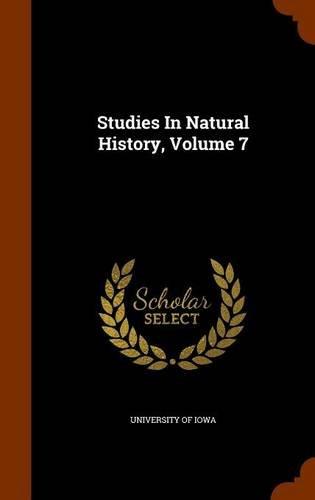 Studies In Natural History, Volume 7