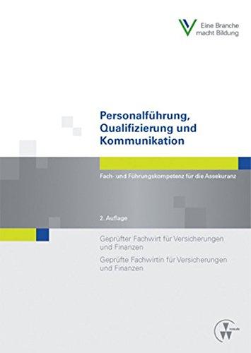 Personalführung, Qualifizierung und Kommunikation: Geprüfter Fachwirt für Versicherungen und Finanzen /Geprüfte Fachwirtin für Versicherungen und Finanzen (Fachwirt-Literatur)