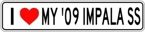 2009 09 CHEVY IMPALA SS I Love My Car Aluminum Sign - 4 x 18 Inches