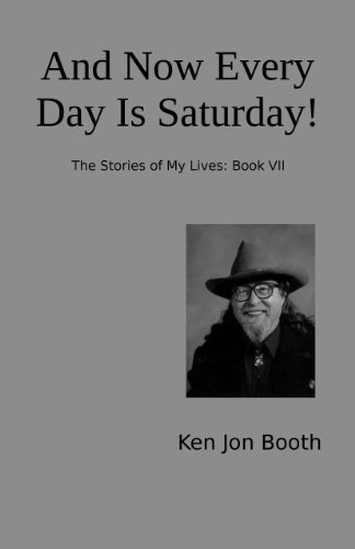 And Now Every Day Is Saturday! (The Stories of my Lives Book 7) (Saturday Is Service Day compare prices)
