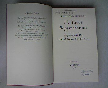 The Great Rapprochement: England and the United States, 1895-1914.