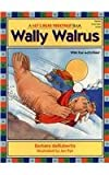 Wally Walrus (Let's Read Together)