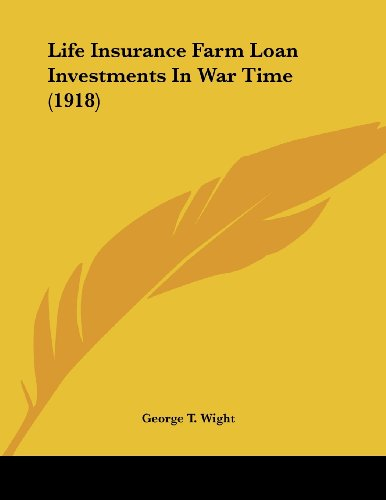 Life Insurance Farm Loan Investments in War Time (1918)