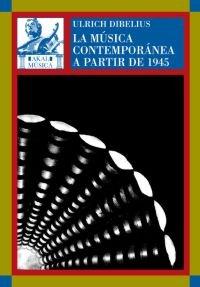 LA MUSICA CONTEMPORANEA A PARTIR DE 1945