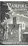 Vampire In Europe (Kegan Paul Library of Arcana) (0710309465) by Summers