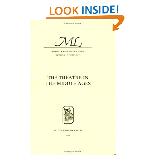 The Theatre in the Middle Ages (Mediaevalia Lovaniensia) (English, French, German and Italian Edition)