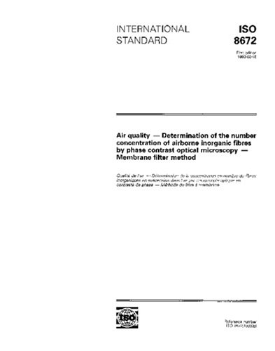 Iso 8672:1993, Air Quality - Determination Of The Number Concentration Of Airborne Inorganic Fibres By Phase Contrast Optical Microscopy - Membrane Filter Method