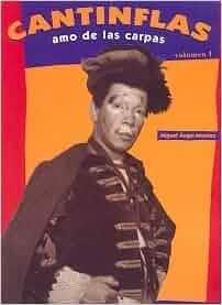 Cantinflas: Amo de las carpas (Spanish Edition): Miguel