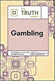 The Truth Abt Gambling (Truth about (Facts on File))