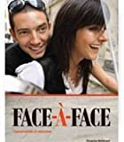 9781605762562: Face-A-Face Conversation et Redaction