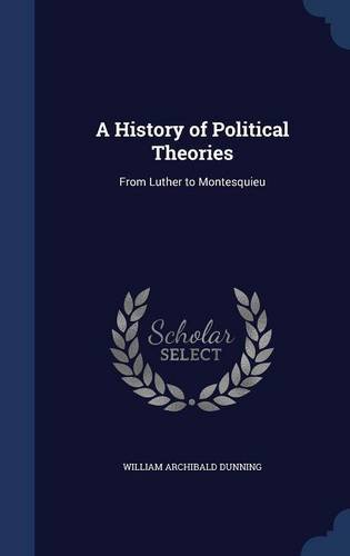 A History of Political Theories: From Luther to Montesquieu