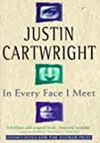IN EVERY FACE I MEET (0340637838) by JUSTIN CARTWRIGHT