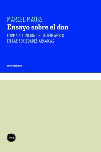 Ensayo sobre el don. Forma y función del intercambio en las sociedades arcaicas (Conocimiento)