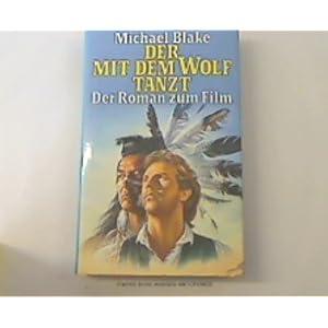 Der mit dem Wolf tanzt : der Roman zum Film.