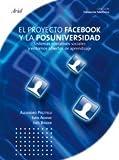 img - for Facebook. El proyecto Facebook y la posuniversidad book / textbook / text book