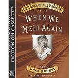 Children of the Promise, Vol. 4: When We Meet Again ~ Dean Hughes