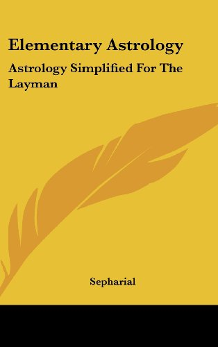 Elementary Astrology Astrology Simplified For The Layman