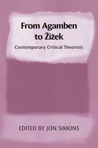 From Agamben to Zizek: Contemporary Critical Theorists