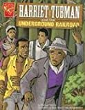 Harriet Tubman and the Underground Railroad (Graphic History) (073685245X) by Martin, Michael
