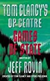 Jeff Rovin Games of State (Tom Clancy's Op-Centre, Book 3)
