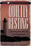 img - for Quietly Resting: Deepening Your Walk With God Through Rest (Satisfied Heart Topical Bible Study Series) book / textbook / text book
