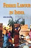 img - for Female Labour in India book / textbook / text book