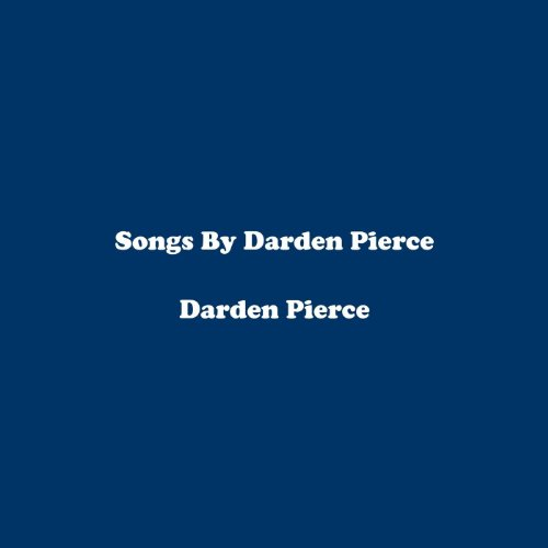 songs-by-darden-pierce