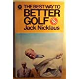 The Best Way to Better Golf: No. 2 (Coronet Books)by Jack Nicklaus
